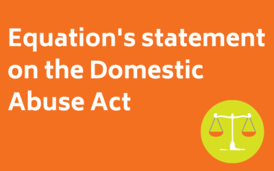 Equation's Statement on the Domestic Abuse Act